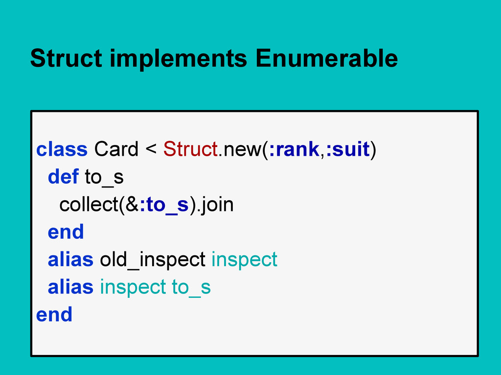 Struct implements Enumerable class Card < Struc...
