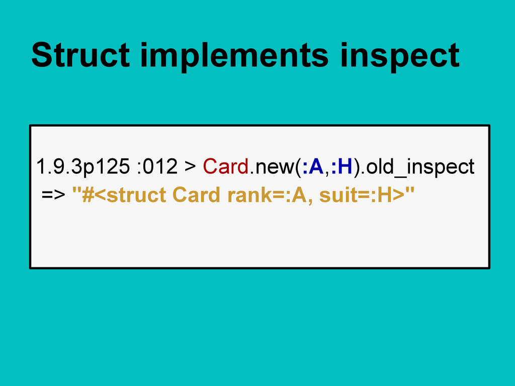 Struct implements inspect 1.9.3p125 :012 > Card...