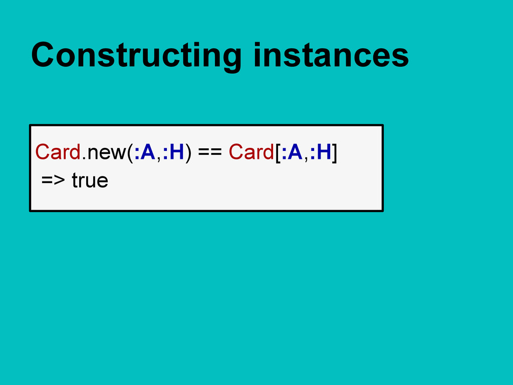 Constructing instances Card.new(:A,:H) == Card[...