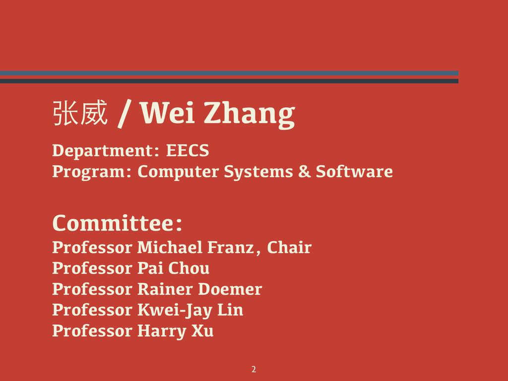 张Җ / Wei Zhang Department: EECS Program: Comput...