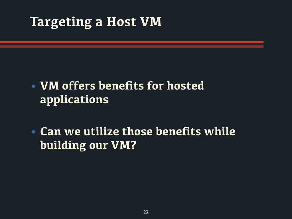 22 • VM offers benefits for hosted applications ...