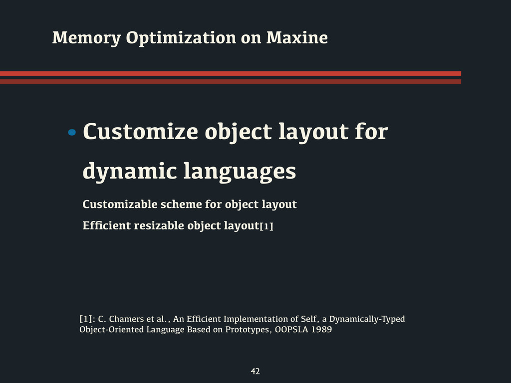 42 •Customize object layout for dynamic languag...