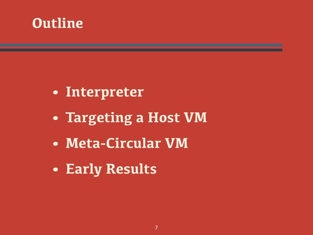 7 • Interpreter • Targeting a Host VM • Meta-Ci...