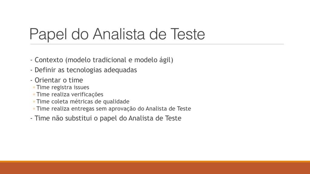 Papel do Analista de Teste - Contexto (modelo t...