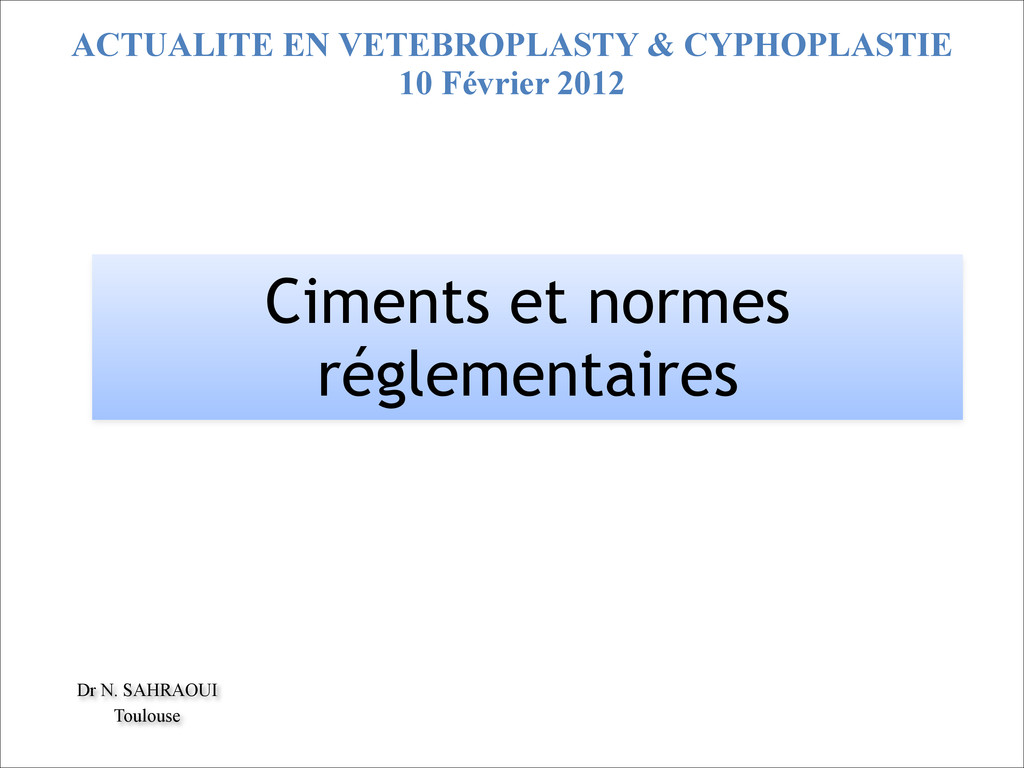 Ciments et normes réglementaires Dr N. SAHRAOUI...