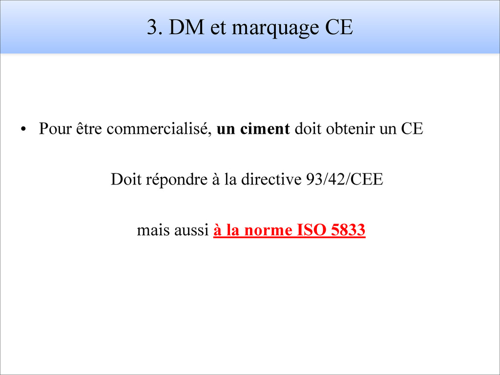 3. DM et marquage CE • Pour être commercialisé,...