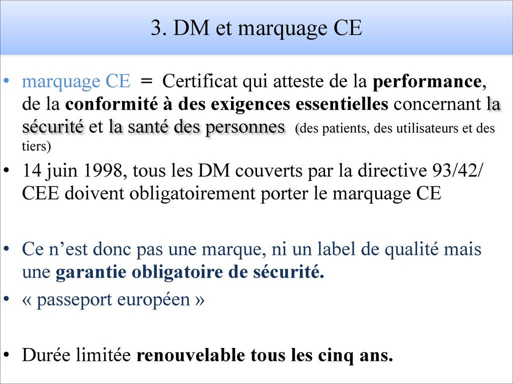 3. DM et marquage CE • marquage CE = Certificat...