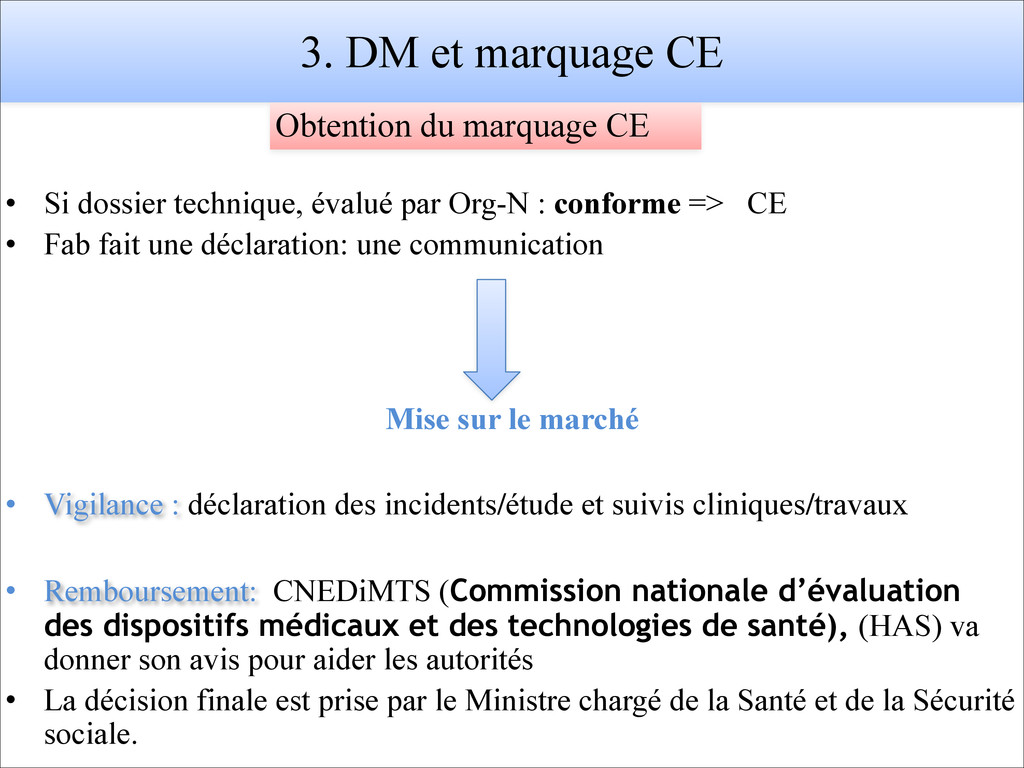 3. DM et marquage CE • Si dossier technique, év...