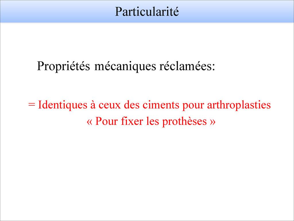 Particularité = Identiques à ceux des ciments p...