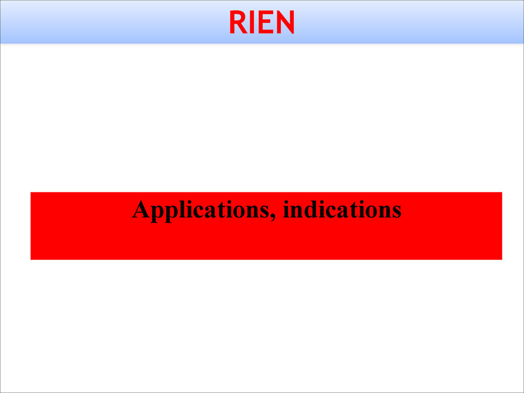 RIEN Applications, indications