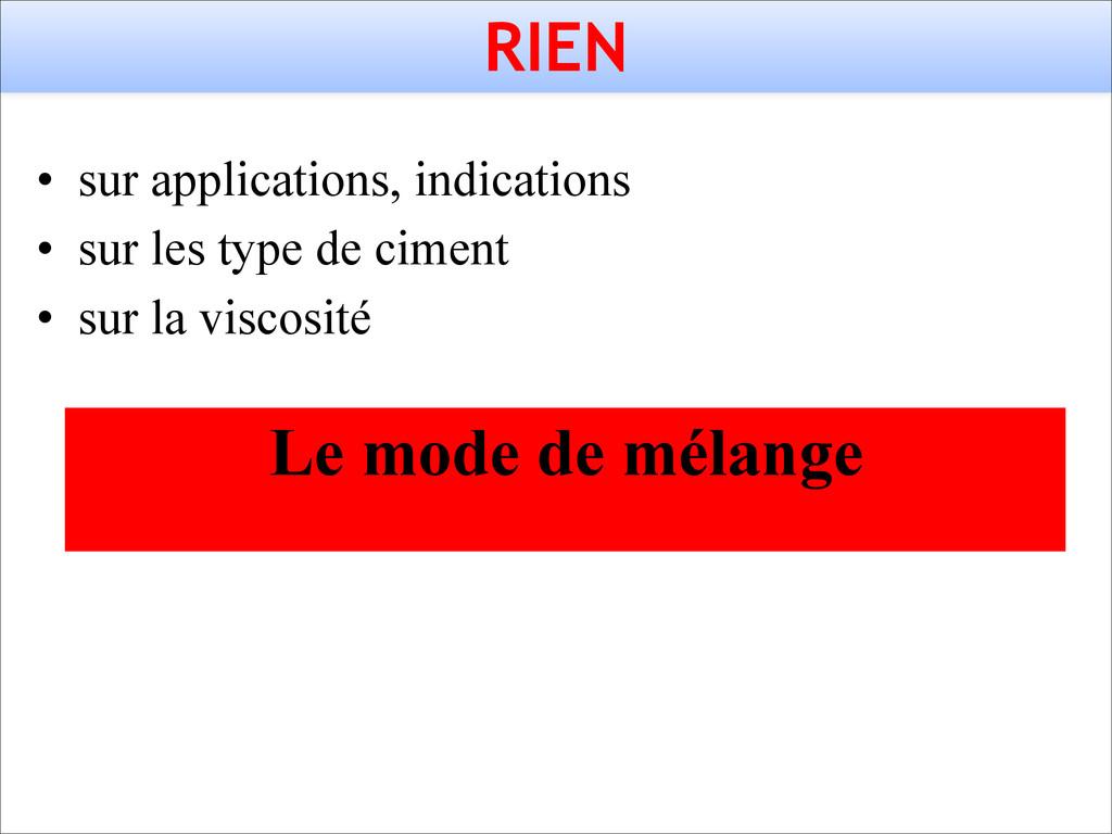 RIEN • sur applications, indications • sur les ...