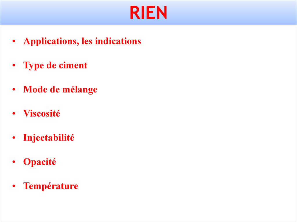 RIEN • Applications, les indications ! • Type d...