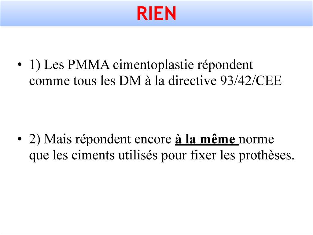 RIEN • 1) Les PMMA cimentoplastie répondent com...