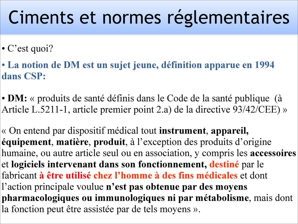 • DM: « produits de santé définis dans le Code ...