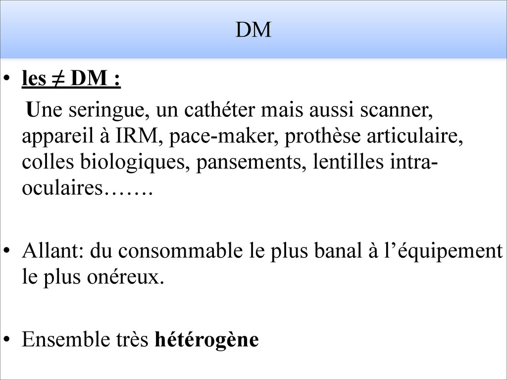 DM • les ≠ DM : Une seringue, un cathéter mais ...