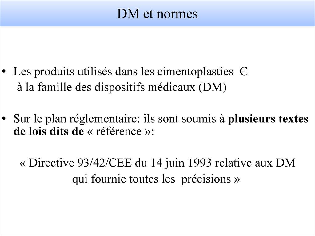DM et normes ! ! • Les produits utilisés dans l...