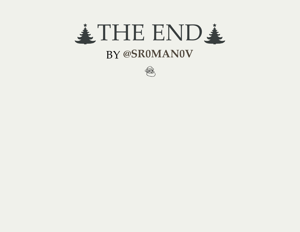 THE END BY @SR0MAN0V