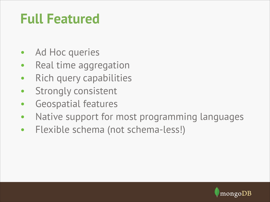 Full Featured • Ad Hoc queries • Real time aggr...