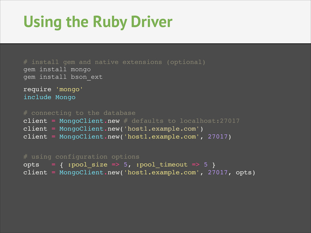 Using the Ruby Driver # install gem and native ...