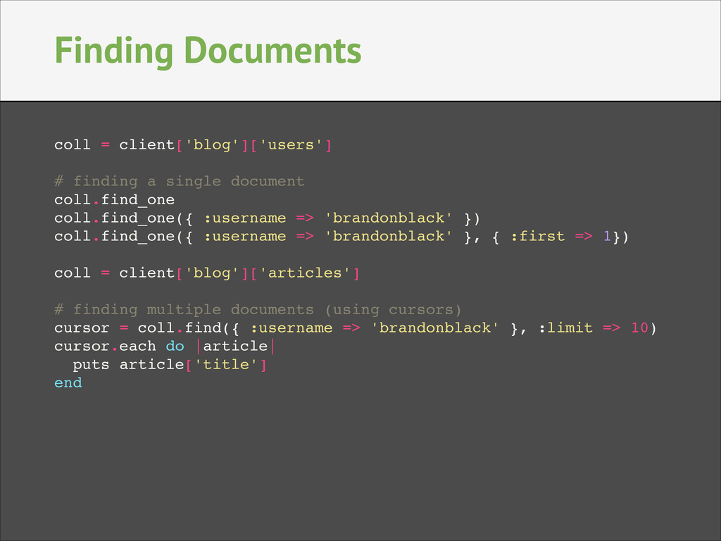 Finding Documents coll = client['blog']['users'...