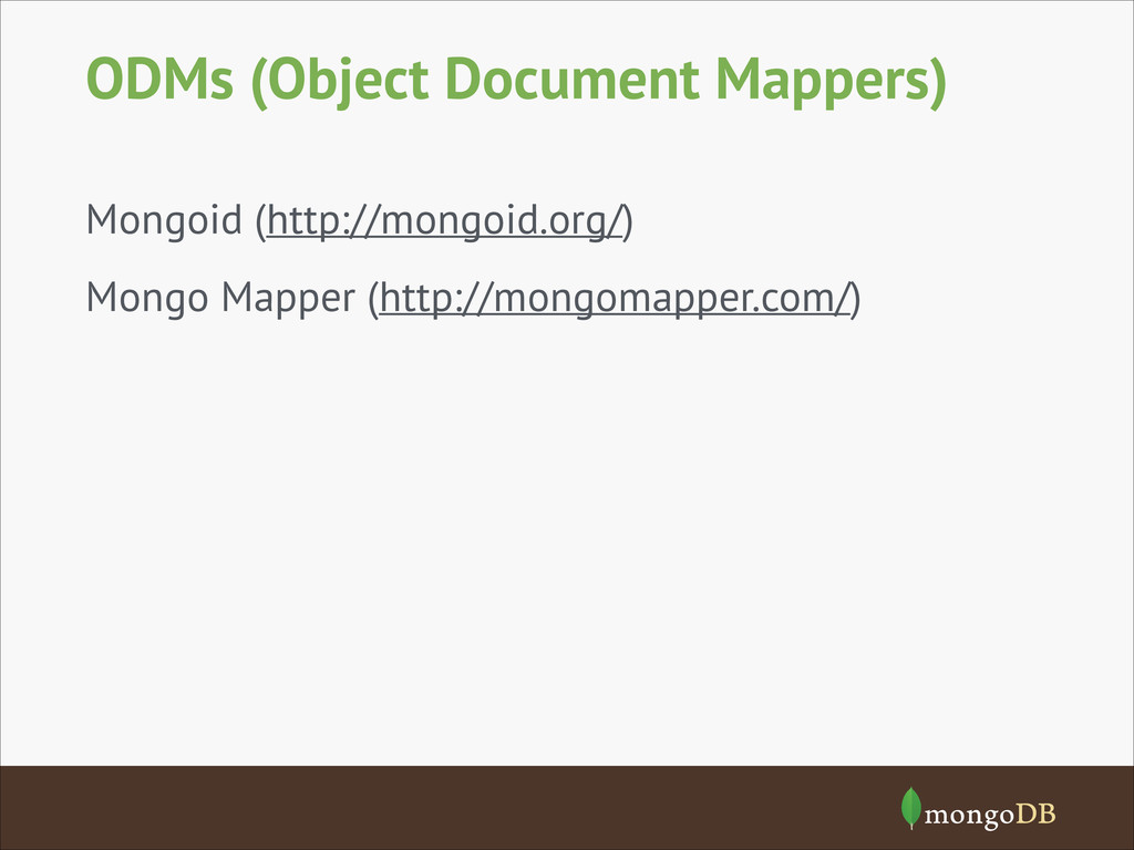 ODMs (Object Document Mappers) Mongoid (http://...