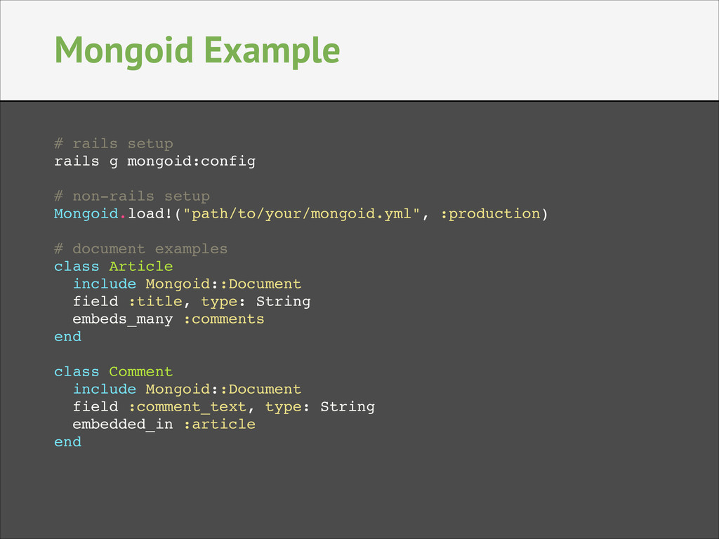 Mongoid Example # rails setup! rails g mongoid:...