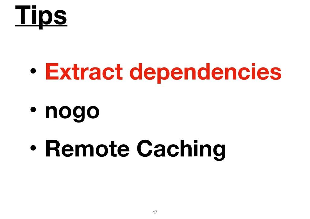 Tips 47 ɾExtract dependencies ɾnogo ɾRemote Cac...
