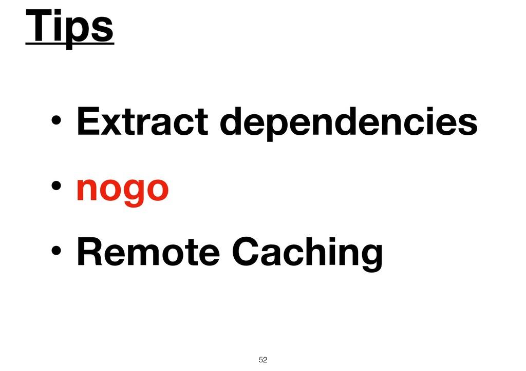 Tips 52 ɾExtract dependencies ɾnogo ɾRemote Cac...