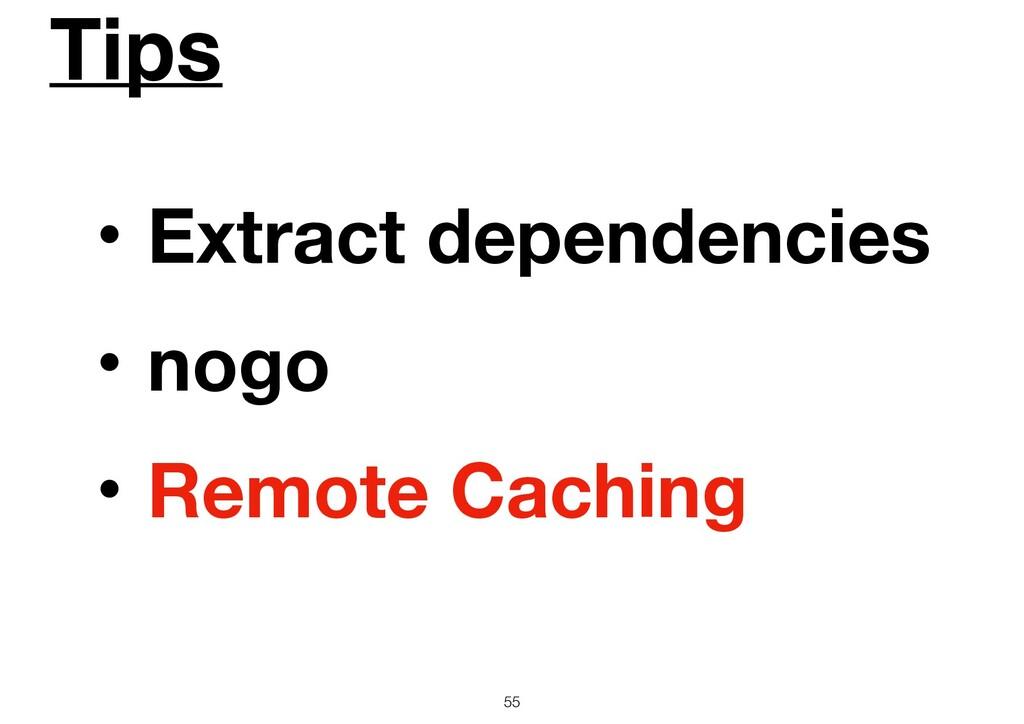 Tips 55 ɾExtract dependencies ɾnogo ɾRemote Cac...