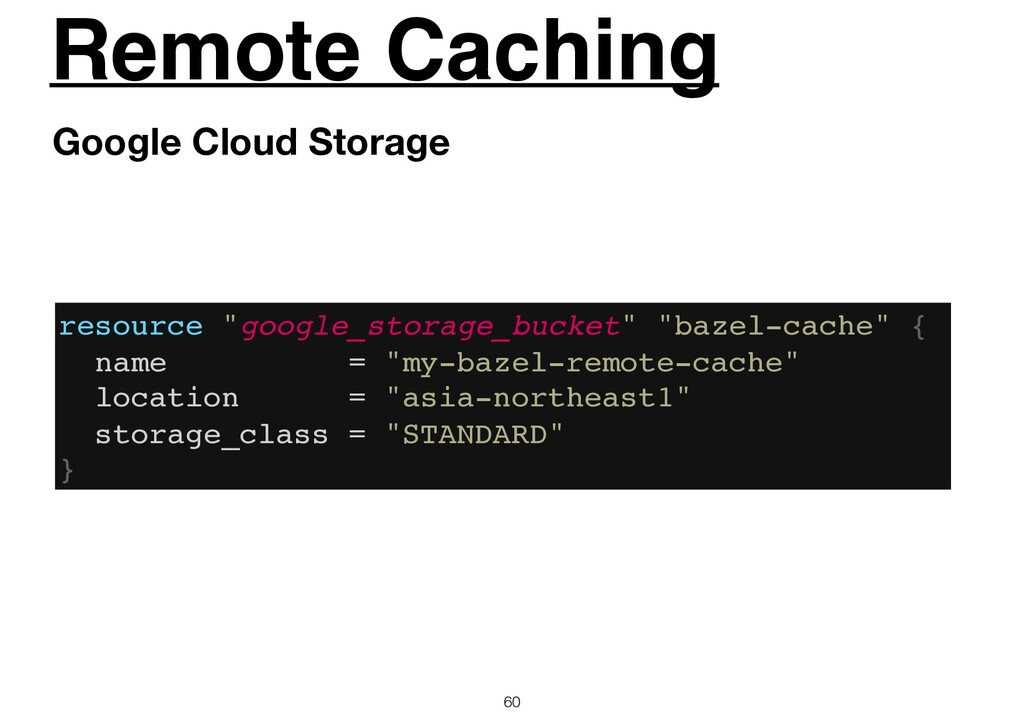 Remote Caching 60 Google Cloud Storage resource...