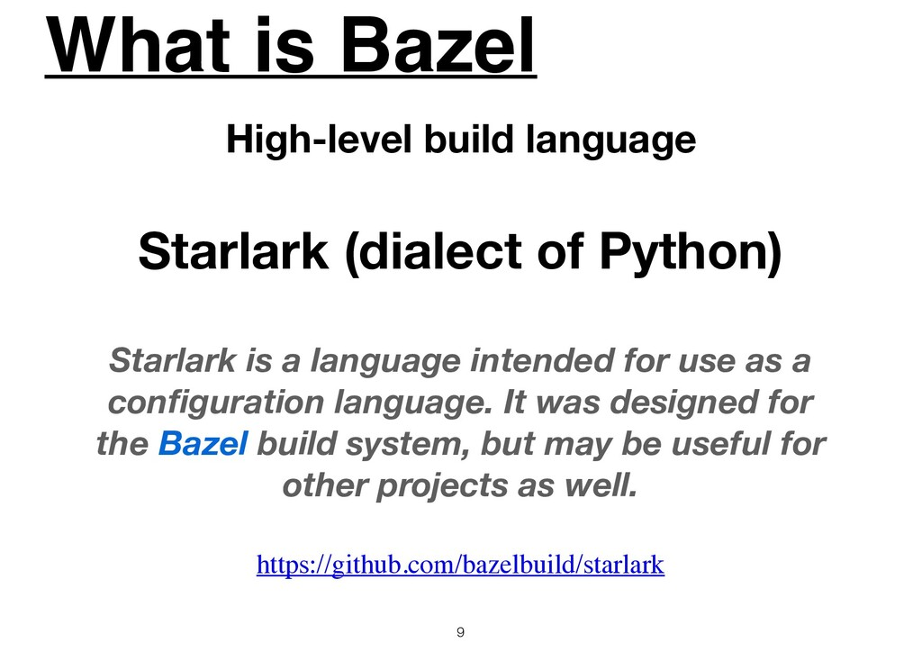 What is Bazel 9 High-level build language Starl...