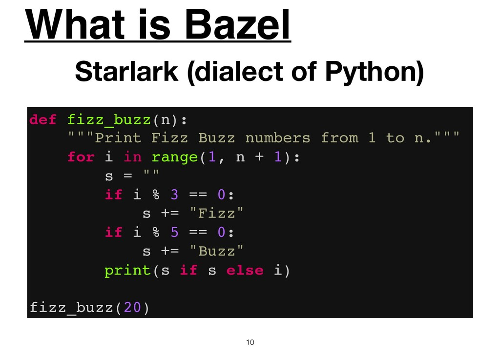 What is Bazel 10 Starlark (dialect of Python) d...