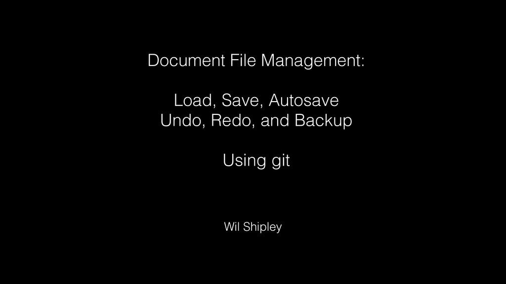 Document File Management: Load, Save, Autosave ...