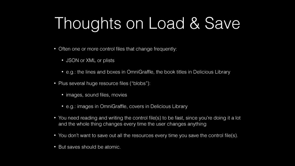 Thoughts on Load & Save • Often one or more con...