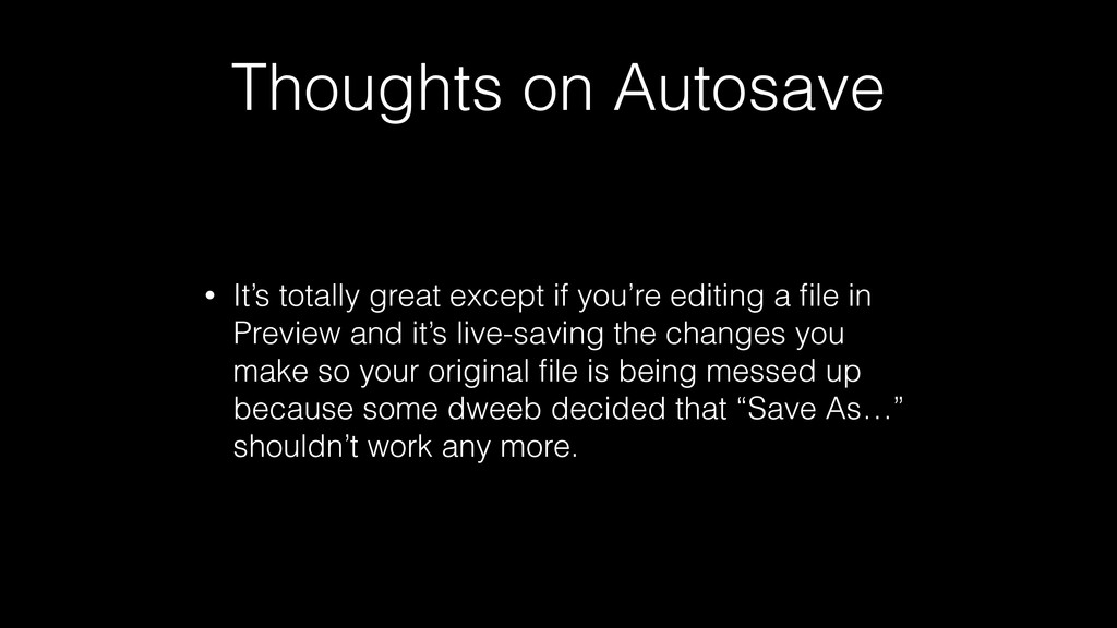 Thoughts on Autosave • It's totally great excep...