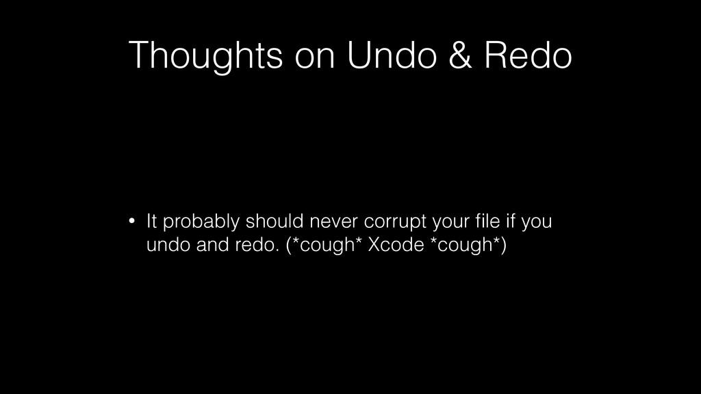 Thoughts on Undo & Redo • It probably should ne...