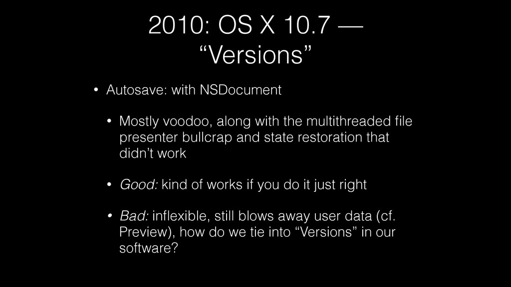 """2010: OS X 10.7 — """"Versions"""" • Autosave: with N..."""