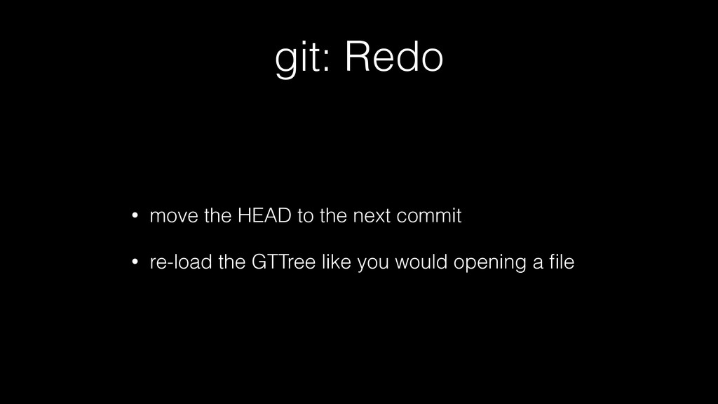 git: Redo • move the HEAD to the next commit • ...