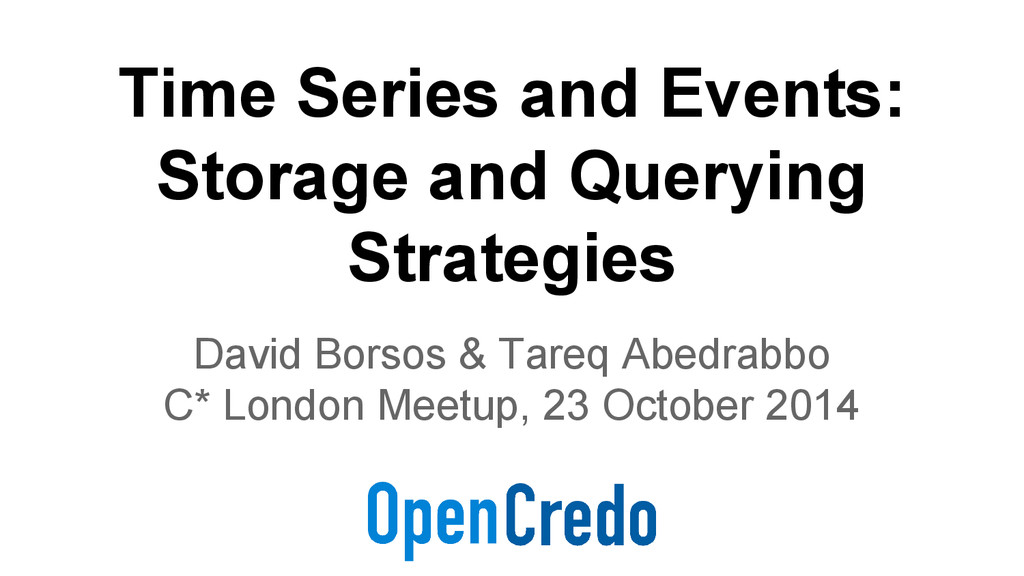 Time Series and Events: Storage and Querying St...