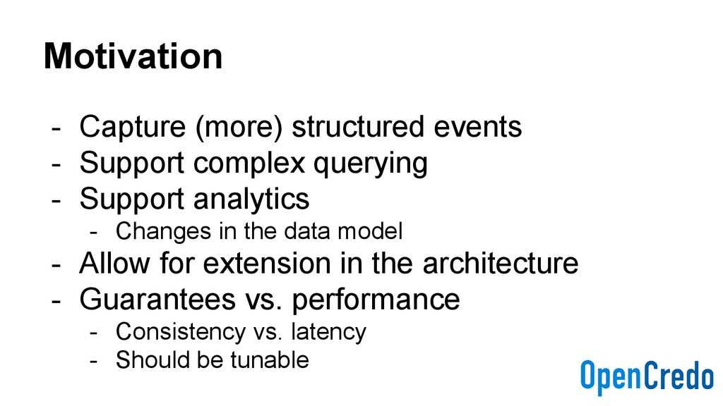 Motivation - Capture (more) structured events -...