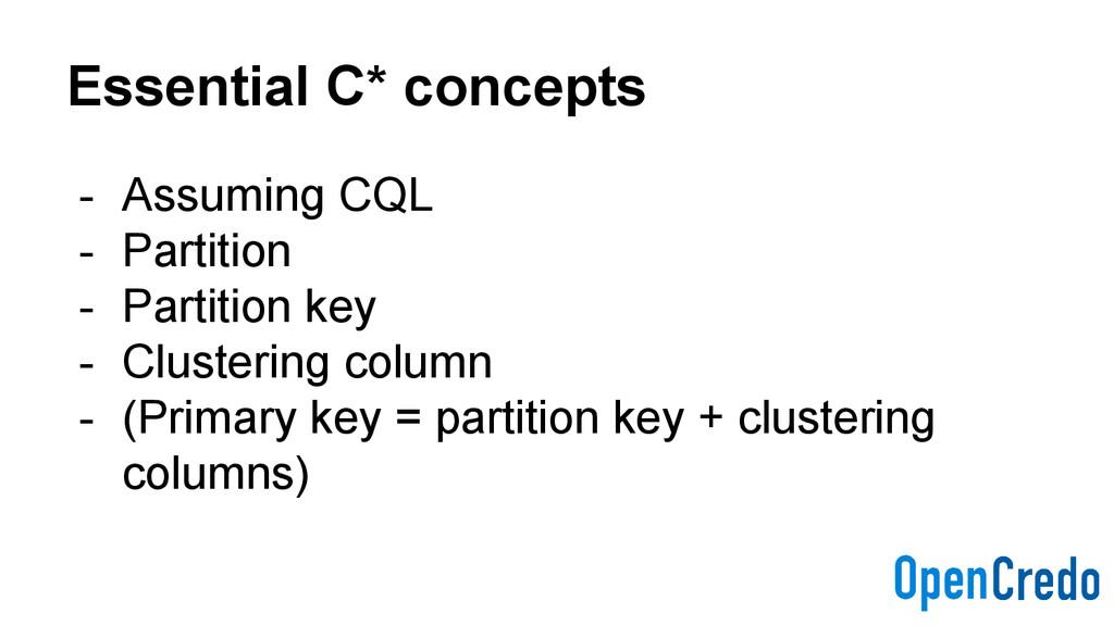 Essential C* concepts - Assuming CQL - Partitio...