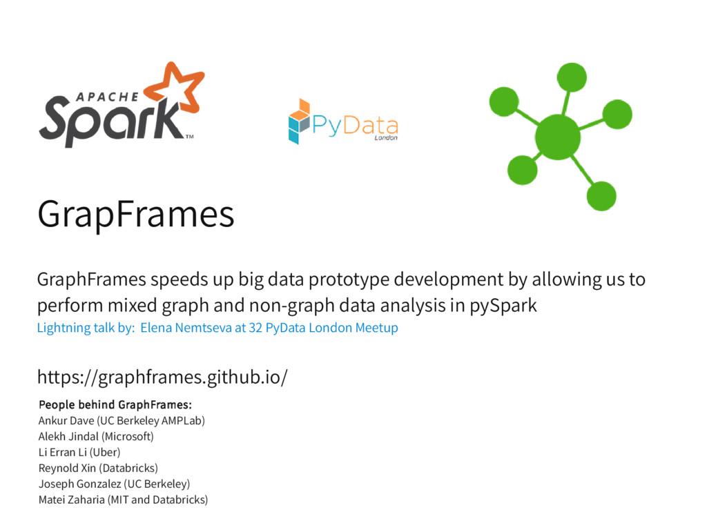 GrapFrames GraphFrames speeds up big data proto...