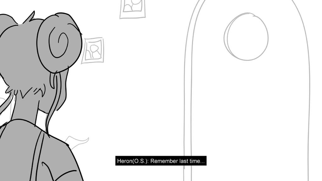 Scene 6 Panel 2 Dialog Heron(O.S.): Remember la...