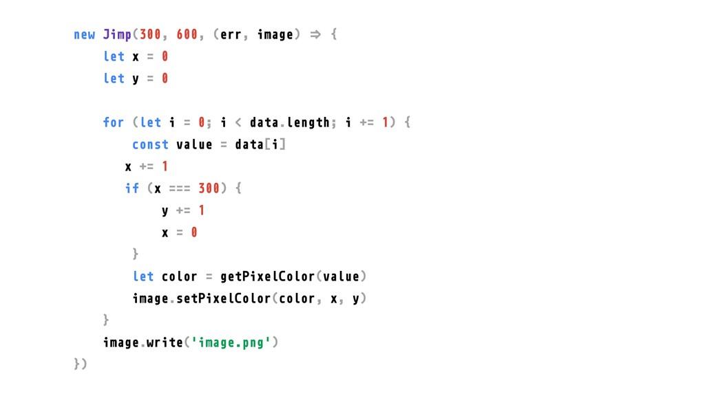 """new Jimp(300, 600, (err, image) """"# { let x = 0 ..."""