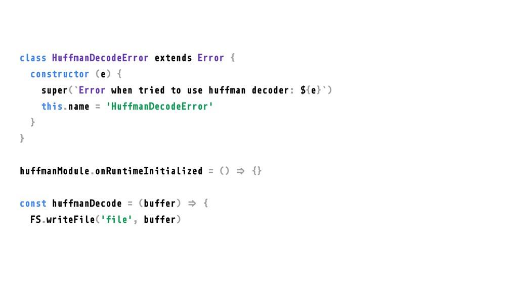 class HuffmanDecodeError extends Error { constr...