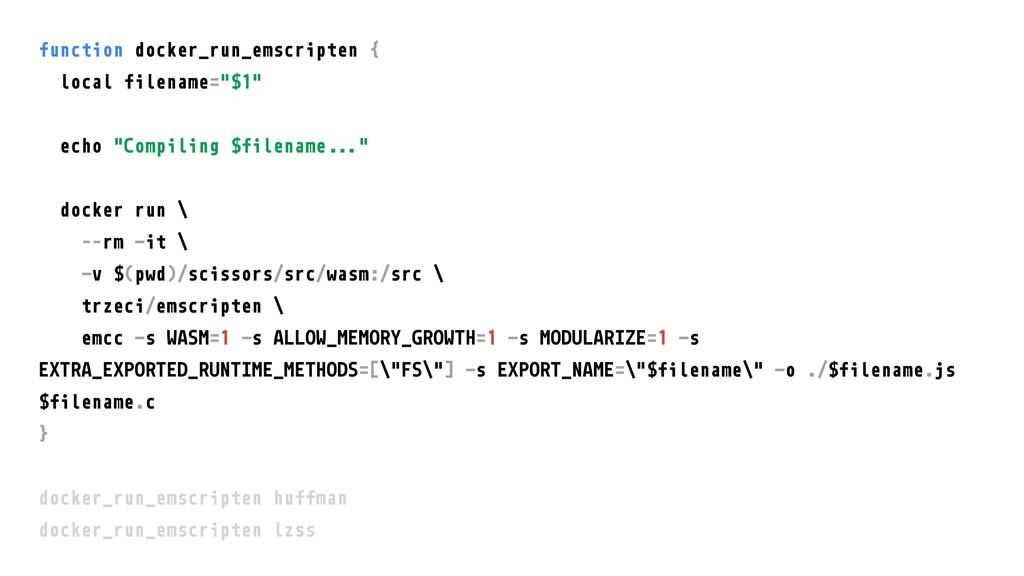 function docker_run_emscripten { local filename...