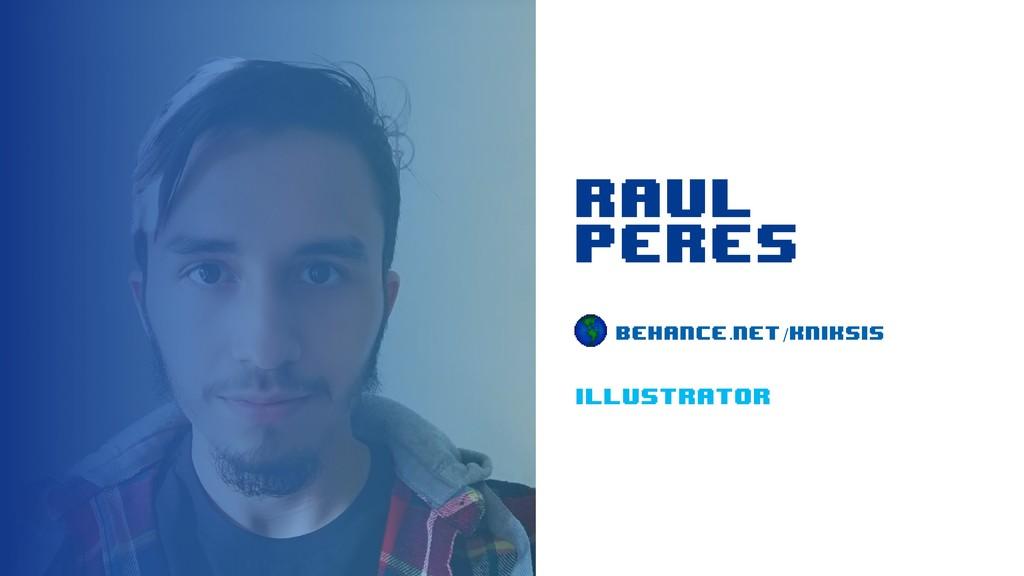 Raul peres behance.net/Kniksis illustrator