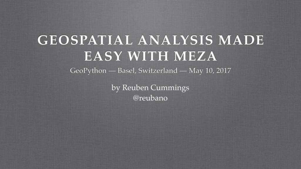 GEOSPATIAL ANALYSIS MADE EASY WITH MEZA GeoPyth...