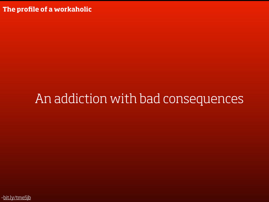 An addiction with bad consequences The profile o...