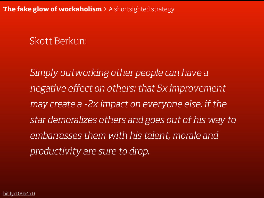 The fake glow of workaholism > A shortsighted s...